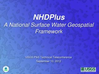 NHDPlus A National Surface Water Geospatial Framework