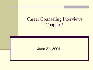 Career Counseling Interviews Chapter 5