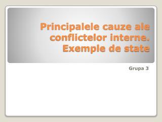 Principalele cauze ale conflictelor interne. Exemple de state