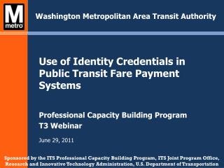 Use of Identity Credentials in Public Transit Fare Payment Systems