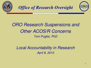 ORO Research Suspensions and  Other ACOS/R Concerns Tom Puglisi, PhD