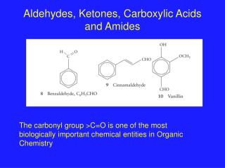 Aldehydes, Ketones, Carboxylic Acids and Amides