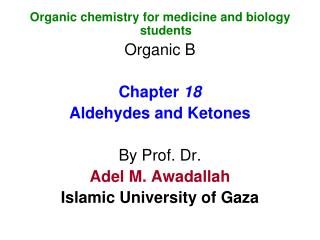 Organic chemistry for medicine and biology students Organic B Chapter  18 Aldehydes and Ketones