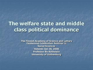 The welfare state and middle class political dominance