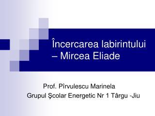 Încercarea labirintului – Mircea Eliade