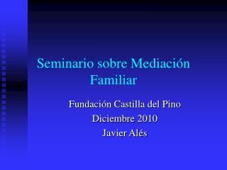 Seminario sobre  Mediación  Familiar