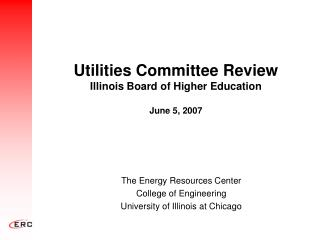 Utilities Committee Review Illinois Board of Higher Education  June 5, 2007