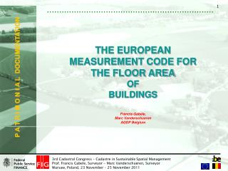 THE EUROPEAN  MEASUREMENT CODE FOR  THE FLOOR AREA OF BUILDINGS Francis Gabele,