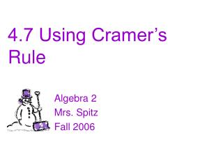 4.7 Using Cramer's Rule