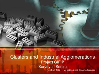 Clusters and Industrial Agglomerations Project  GIFIP Survey in Serbia