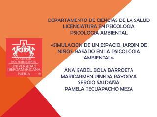 DEPARTAMENTO DE CIENCIAS DE LA SALUD LICENCIATURA EN PSICOLOGIA PSICOLOGIA AMBIENTAL