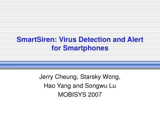 SmartSiren: Virus Detection and Alert for Smartphones
