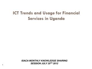 ICT Trends and Usage for Financial Services in Uganda