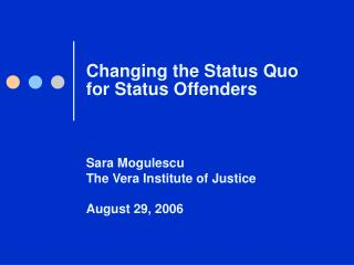 Changing the Status Quo for Status Offenders