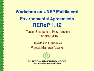 Workshop on UNEP Multilateral Environmental Agreements REReP 1.12
