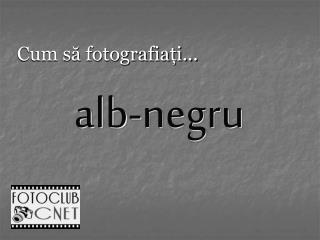 Cum să fotografiați...