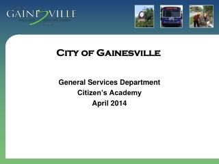 General Services Department Citizen's Academy April 2014