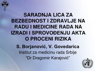 "S. Borjanović, V. Govedarica Institut  z a medicinu rada  Srbije  ""Dr Dragomir Karajović"""