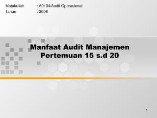 Manfaat Audit Manajemen Pertemuan 15 s.d 20