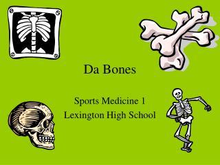 Da Bones