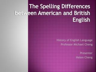 The Spelling Differences between American and British English