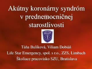 Táňa Bulíková, Viliam Dobiáš Life Star Emergency, spol. s r.o., ZZS, Limbach