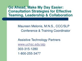 Go Ahead, Make My Day Easier: Consultation Strategies for Effective Teaming, Leadership  Collaboration
