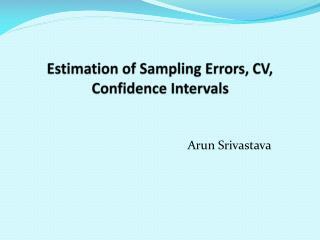 Estimation of Sampling Errors, CV, Confidence Intervals