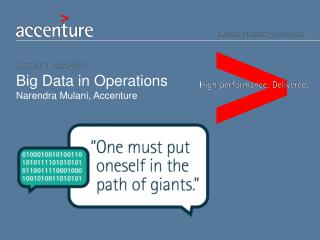 Big  Data  in  Operations Narendra Mulani , Accenture