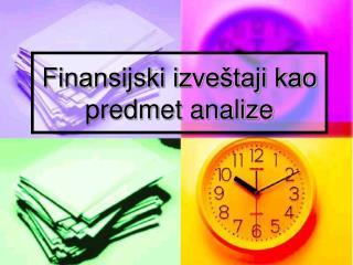 Finansijski izveštaji kao predmet analize