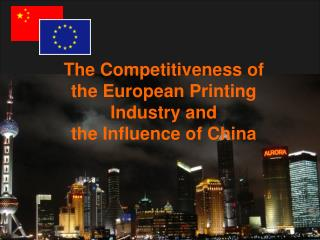 The Competitiveness of the European Printing Industry and  the Influence of China