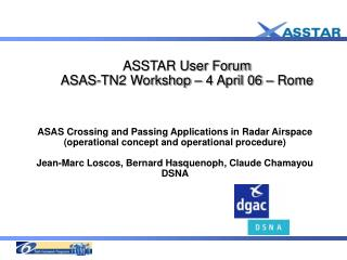 ASSTAR User Forum ASAS-TN2 Workshop – 4 April 06 – Rome