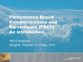 Performance Based Communications and Surveillance (PBCS) An introduction