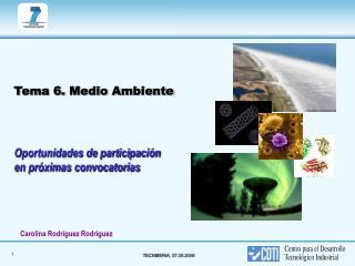 Tema 6. Medio Ambiente Oportunidades de participación  en próximas convocatorias