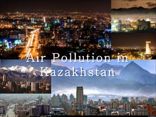 Air Pollution in Kazakhstan