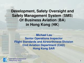 Michael Lau Senior Operations Inspector Flight Standards and Airworthiness Division