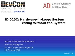 ID 020C: Hardware-in-Loop: System Testing Without the System