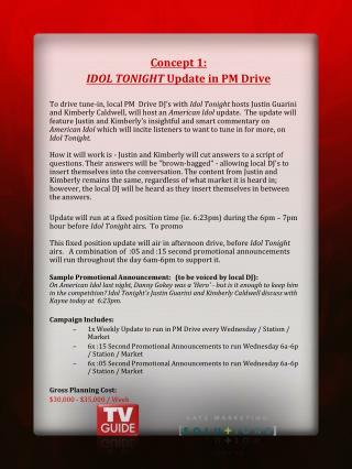 Concept 1:   IDOL TONIGHT  Update in PM Drive