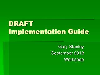 DRAFT Implementation Guide