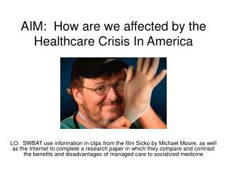 AIM:  How are we affected by the Healthcare Crisis In America