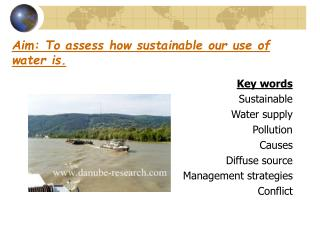 Aim: To assess how sustainable our use of water is.
