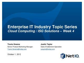 Enterprise IT Industry Topic Series Cloud Computing /  ISG Solutions  –  Week  4