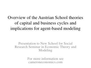 Overview of the Austrian School theories of capital and business cycles and implications for agent-based modeling