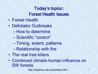 Today's topioc: Forest Health Issues Forest Health Defoliator Outbreaks How to determine