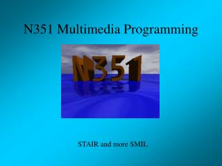N351 Multimedia Programming