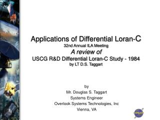 by Mr. Douglas S. Taggart Systems Engineer Overlook Systems Technologies, Inc Vienna, VA