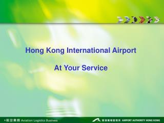 Hong Kong International Airport  At Your Service