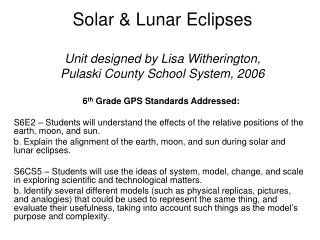 Solar  Lunar Eclipses   Unit designed by Lisa Witherington,  Pulaski County School System, 2006