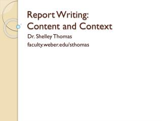 Report Writing:  Content and Context