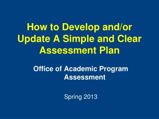 How to Develop and/or Update A Simple and Clear Assessment Plan